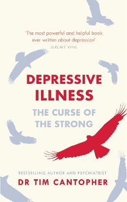 Depressive Illness: The Curse Of The Strong by Tim Cantopher