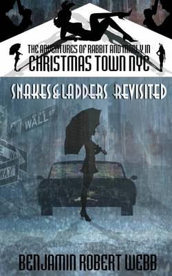 Adventures of Rabbit & Marley in Christmas Town NYC Book 7 by Benjamin Robert Webb