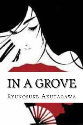 In a Grove by Ryunosuke Akutagawa