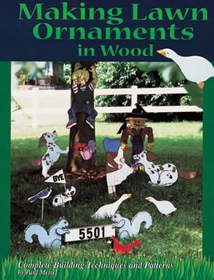 Making Lawn Ornaments in Wood by Paul Meisel