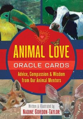 Animal Love Oracle Cards: Advice, Compassion, and Wisdom from Our Animal Mentors by Nadine Gordon-Taylor