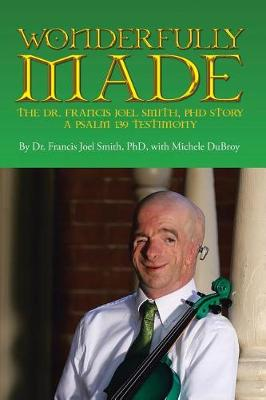 Wonderfully Made by Dr Francis Joel Smith