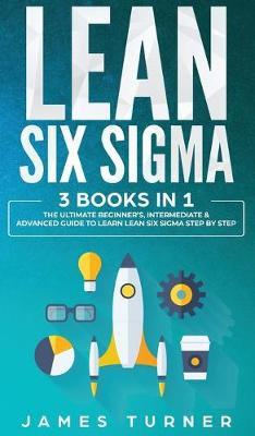 Lean Six Sigma by James Turner