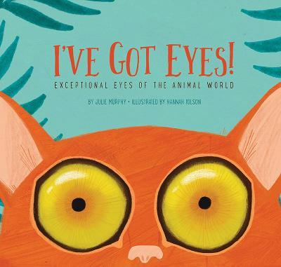 I've Got Eyes! by Julie Murphy