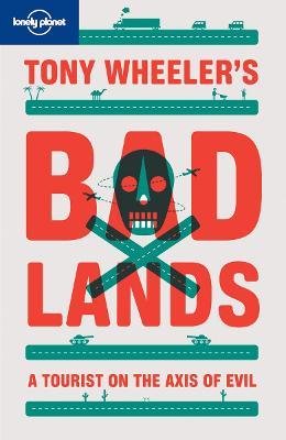 Tony Wheeler's Bad Lands book