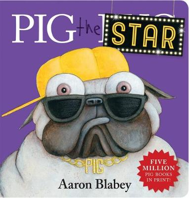 Pig the Star Board Book by Aaron Blabey