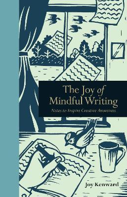 The Joy of Mindful Writing by Joy Kenward