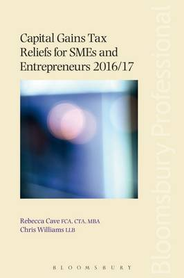 Capital Gains Tax Reliefs for SMEs and Entrepreneurs 2016/17 by Rebecca Cave