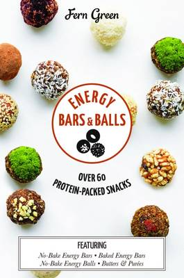 Energy Bars and Balls by Fern Green