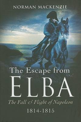 The Escape from Elba by Norman MacKenzie