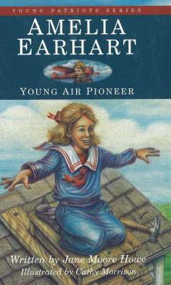 Amelia Earhart by Jane Moore Howe