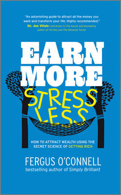 Earn More, Stress Less by Fergus O'Connell