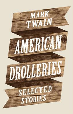 American Drolleries by Mark Twain