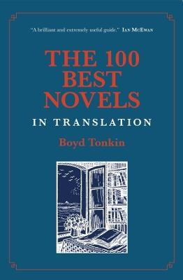 The 100 Best Novels in Translation by Boyd Tonkin