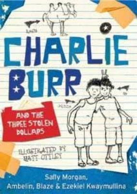 Charlie Burr and the Three Stolen Dollars by Sally Morgan