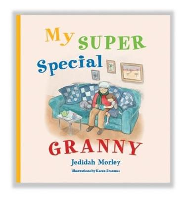 My Super Special Granny by Mr Jedidah Morley