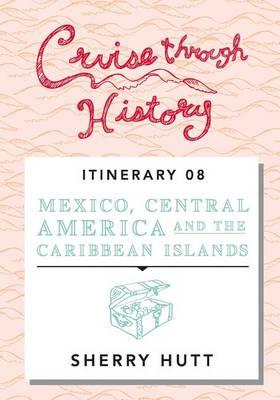 Cruise Through History by Sherry Hutt