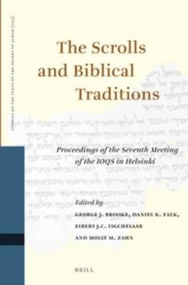 Scrolls and Biblical Traditions by George John Brooke