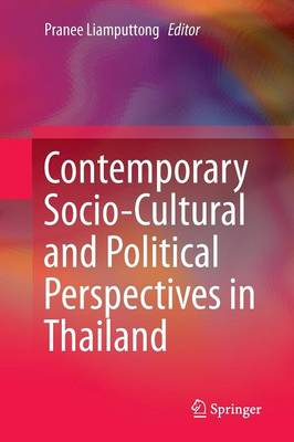 Contemporary Socio-Cultural and Political Perspectives in Thailand by Pranee Liamputtong