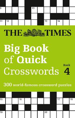 The Times Big Book of Quick Crosswords Book 4 by The Times Mind Games