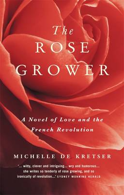 Rose Grower by Michelle de Kretser