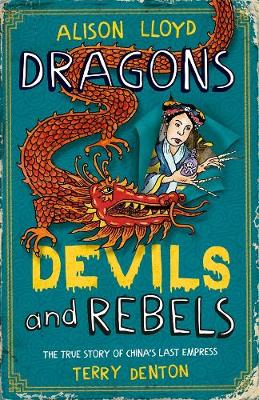 Dragons, Devils And Rebels by Alison Lloyd