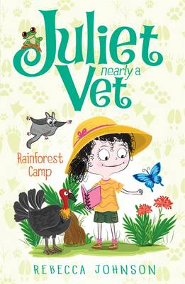 Rainforest Camp: Juliet, Nearly a Vet (Book 12) by Rebecca Johnson
