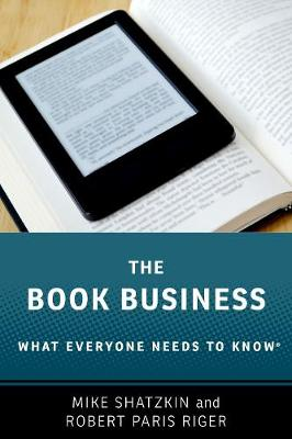 The Book Business: What Everyone Needs to Know (R) by Mike Shatzkin