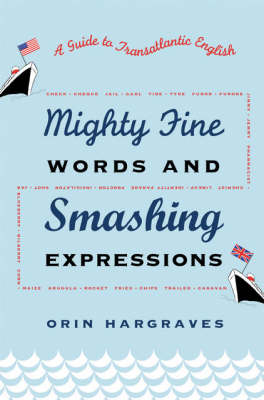 Mighty Fine Words and Smashing Expressions by Orin Hargraves