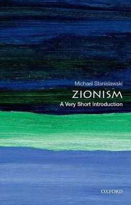 Zionism: A Very Short Introduction by Michael Stanislawski