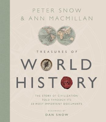 Treasures of World History: The Story Of Civilization in 50 Documents by Peter Snow