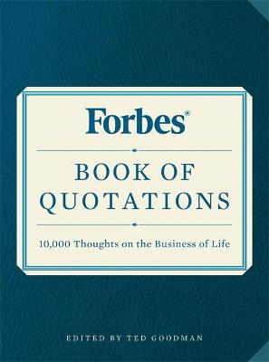 Forbes Book of Quotations by Ted Goodman