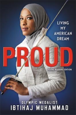 Proud (Young Readers Edition): Living My American Dream by Ibtihaj Muhammad