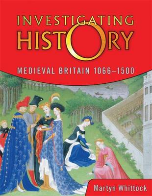 Medieval Britain 1066-1500 by Martyn J. Whittock