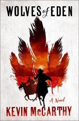 Wolves of Eden: A Novel by Kevin McCarthy
