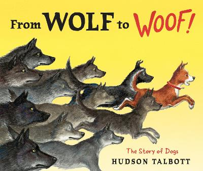 From Wolf to Woof by Hudson Talbott