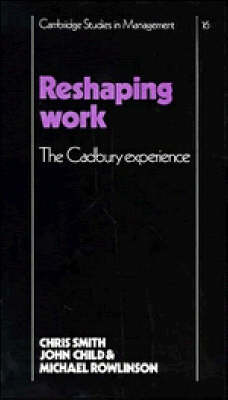 Reshaping Work by Michael Rowlinson