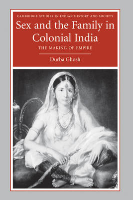 Sex and the Family in Colonial India book