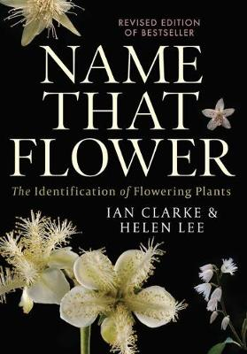 Name that Flower: The Identification of Flowering Plants: 3rd Edition book