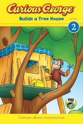 Curious George Builds a Tree House by ,H,a Rey