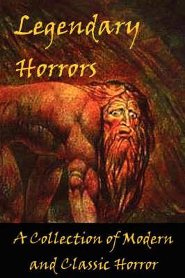 Legendary Horrors by Richard Deal