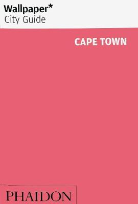 Wallpaper* City Guide Cape Town by Wallpaper*