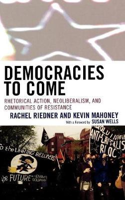 Democracies to Come by Rachel Riedner