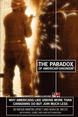The Paradox of American Unionism by Seymour Martin Lipset