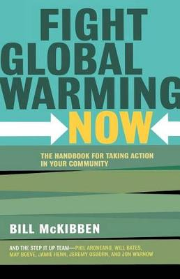 Fight Global Warming Now by Bill McKibben