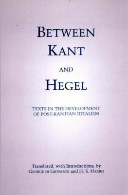Between Kant and Hegel by H.S. Harris