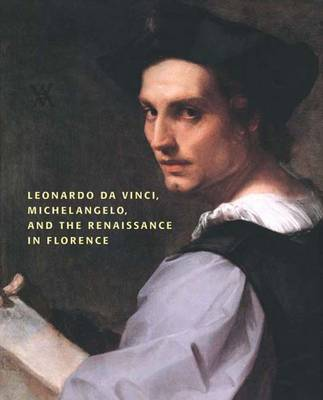 Leonardo da Vinci, Michelangelo, and the Renaissance in Florence by David Franklin