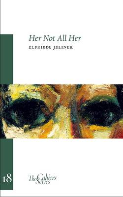Her Not all Her by Elfriede Jelinek