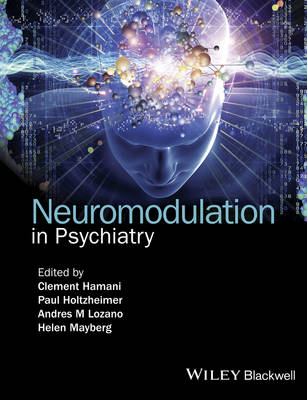 Neuromodulation in Psychiatry by Clement Hamani