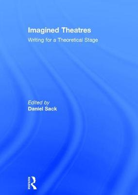 Imagined Theatres by Daniel Sack